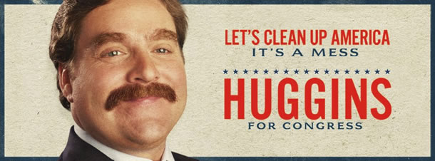 Marty Huggins (Zach Galifianakis) political poster