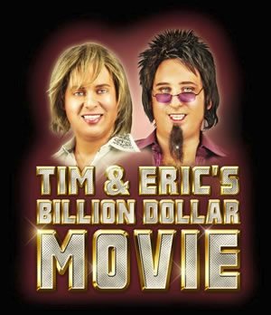 Tim and Eric's Billion Dollar Movie Teaser Trailer