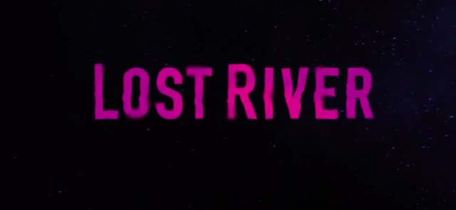 Ryan Gosling's Lost River