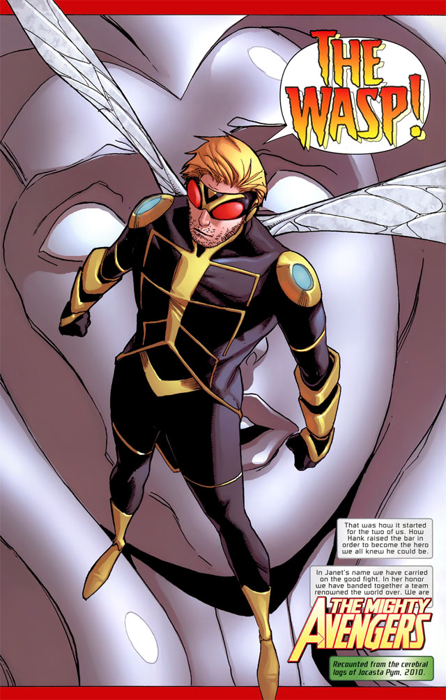"After ""Secret Invasion"" storyline depicted the apparent death of the Wasp, Janet Van Dyne, Pym assumed her codename as a tribute to his former wife."