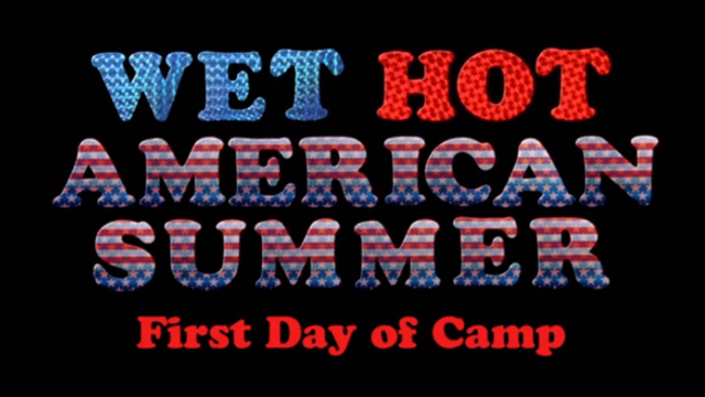 Netflix's Wet Hot American Summer Welcomes You to Camp Firewood