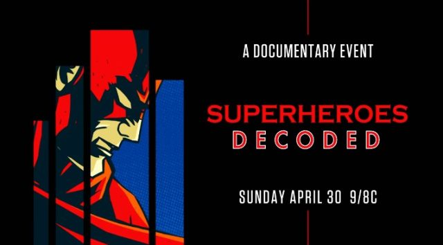 History's Superheroes Decoded Documentary Set to Premiere April 30