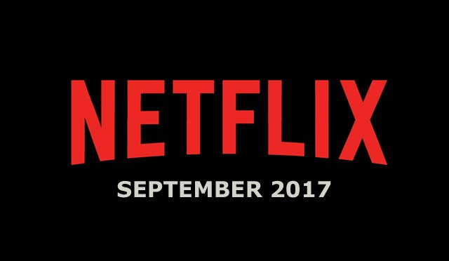 Netflix September 2017 Movie and TV Titles Announced