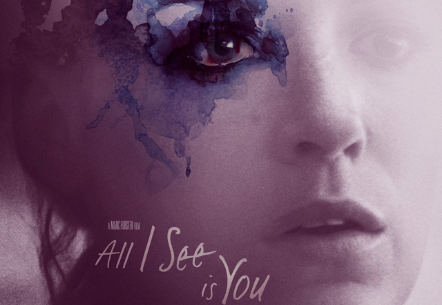 The All I See is You Poster Featuring Blake Lively