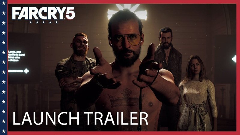 Watch the Far Cry 5 Launch Trailer