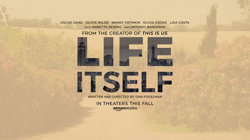 The Teaser Trailer for Dan Fogelman's Life Itself, Opening in September
