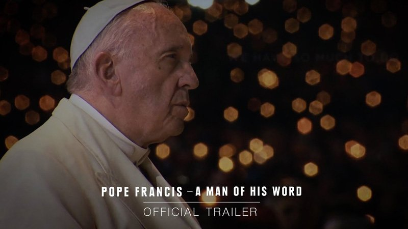 Pope Francis - A Man of His Word Trailer Released by Focus