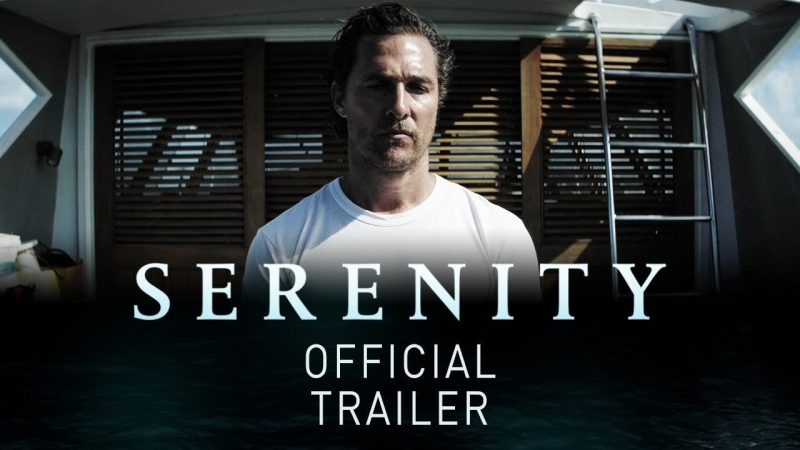 Serenity: first trailer for new thriller starring Matthew McConaughey
