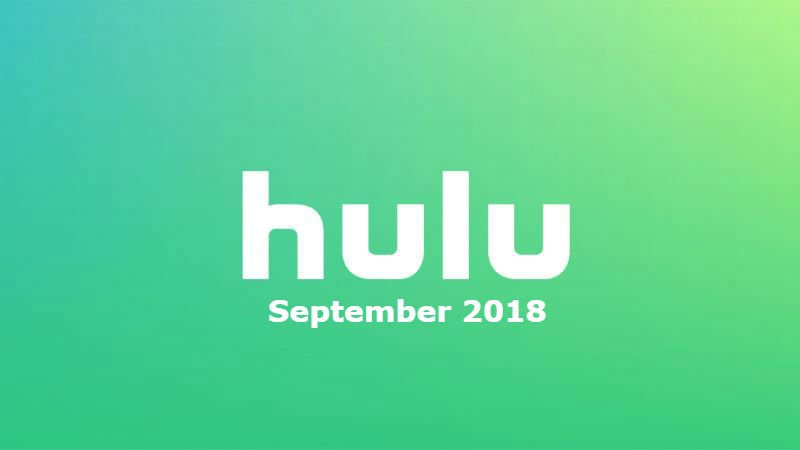 New to Hulu in September 2018: All the Movies and Shows Coming and Going