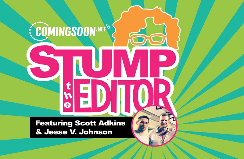 Stump the Editor Episode 2: Scott Adkins & Jesse V. Johnson!