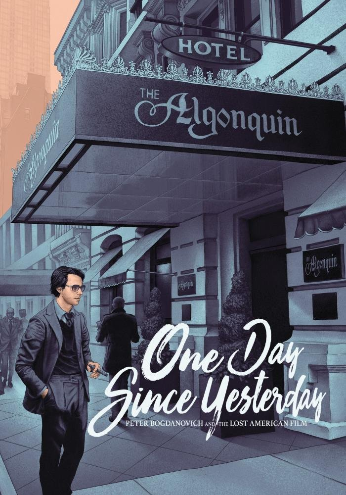One Day Since Yesterday: Peter Bogdanovich and the Lost American Film