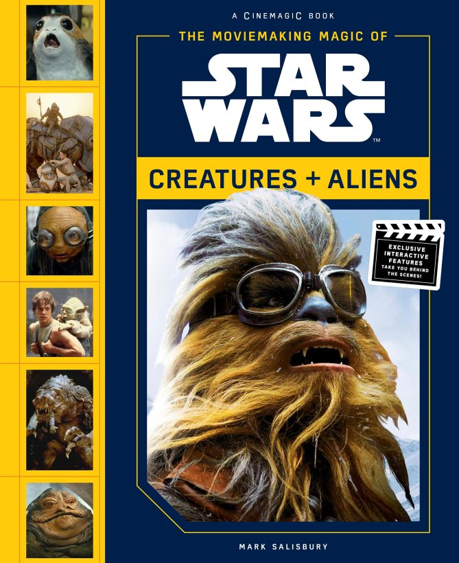 The Moviemaking Magic of Star Wars: Creatures + Aliens, by Mark Salisbury